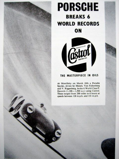 "Porsche Breaks 6 World Records on Castrol: The Masterpiece in Oils. At Montlhéry on March 18th a Porsche Spyder, driven my Messrs. Von Falkenberg and V. Riggenberg broke 6 World Class F. Records (1,100—1,500 c.c) using Castrol. These ranged from 200 miles to 6 hours at speeds between 128 m.p.h. and 131 m.p.h. That's some very ""just the facts, ma'am"" copywriting. No fluffy claims. No hyperbolic comparisons. This could just has easily been a segment in the week's race report."